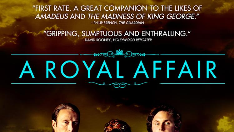"""A Royal Affair"""