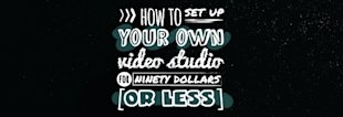How To Set Up Your Own Video Studio For $90 Or Less [VIDEO] image How To Set Up Your Own Video Studio For 90 Or Less