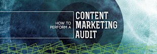 How to Perform a Content Marketing Audit image How to Perform a Content Marketing Audit