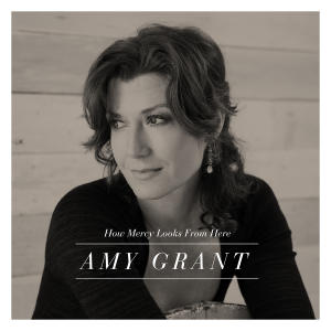 "This CD cover image released by Amy Grant Productions/Sparrow Records shows ""How Mercy Looks From Here,"" the latest release by Amy Grant. (AP Photo/Amy Grant Productions/Sparrow Records)"
