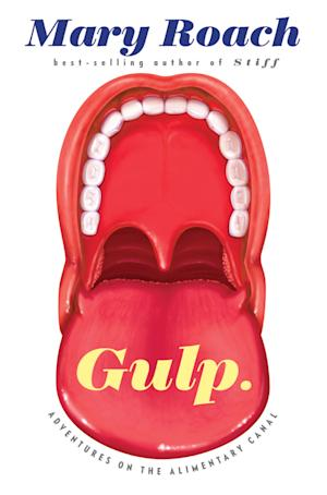 "This book cover image released by W. W. Norton & Company shows ""Gulp: Adventures on the Alimentary Canal,"" by Mary Roach. (AP Photo/W. W. Norton & Company)"