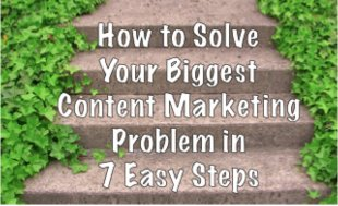 How to Solve Your Biggest Content Marketing Problem in 7 Easy Steps image Biggest content marketing problem   cover