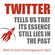 Twitter Tells Us How its Essence Still Lies in the Past (with Ernest Hemingway, in Fact) image twitter ernest hemingway