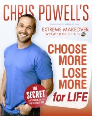"""Choose More Lose More for Life"" by Chris Powell offers more diet and healthy lifestyle tips."