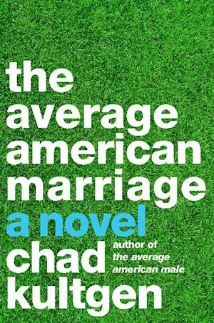 "This book cover image released by Harper Perennial shows ""The Average American Marriage,"" by Chad Kultgen. (AP Photo/Harper Perennial)"