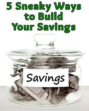 5 Sneaky Ways to Build Your Savings