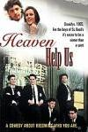 Poster of Heaven Help Us
