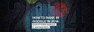 How to Rank in Google in 2014: Questions Asked & Answered image How to Rank in Google in 2014 Questions Asked Answered