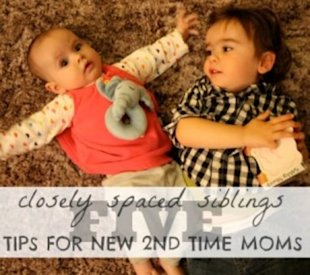 5 tips for new 2nd time moms for closely spacing siblings