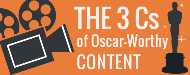 the 3 cs of oscar worthy content