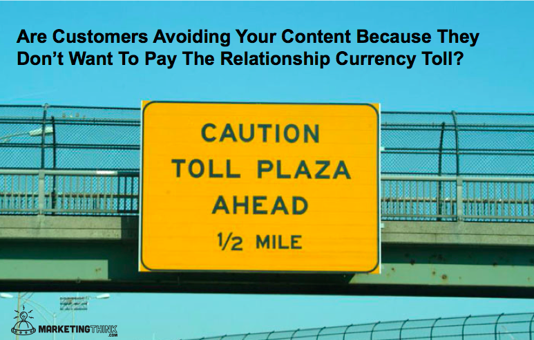 Relationship Currency MarketingThink.com @GerryMoran1 Is Your Content Worth The Relationship Currency Toll?