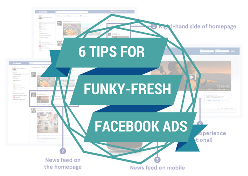 6 More Tips for Funky-Fresh Facebook Ads
