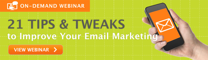 View Webinar - 21 Tips & Tweaks to Improve Your Email Marketing