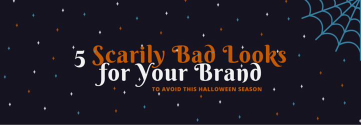 5 Scarily Bad Brand Personality Traits to Avoid This Halloween (and After)