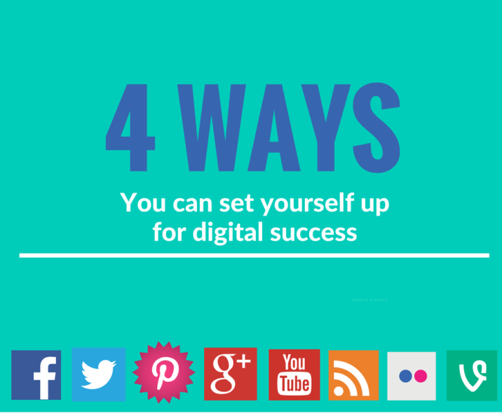 4 Ways You Can Set Yourself Up for Digital Success Right Now