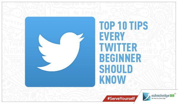 Top 10 Tips Every Twitter Beginner Should Know