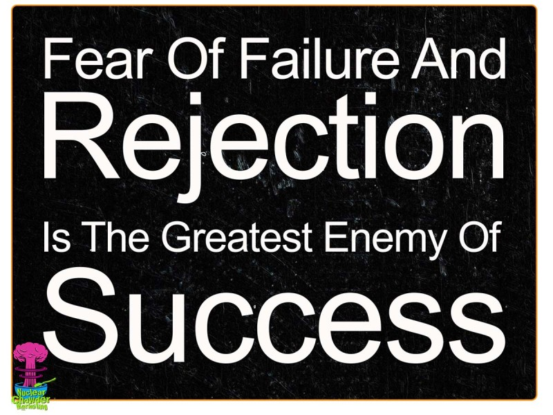 fear of failure and rejection enemy of success