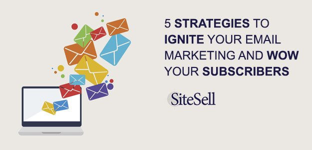 How To Ignite Your Email Marketing Strategy