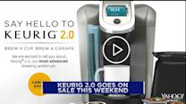 Keurig 2.0 goes on sale this weekend